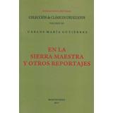 En La Sierra Maestra Y Otros Reportajes De Gutierrez Carlos
