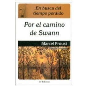 En Busca Del Tiempo Perdico .por El Camino De Swann - Proust