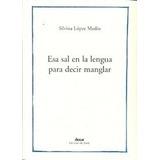 Esa Sal En La Lengua¿. Silvina López Medin