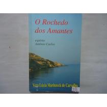 Livro O Rochedo Dos Amantes Espirito Antônio Carlos @@
