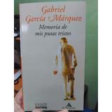 Memoria De Mis Putas Tristes. Gabriel García Márquez.