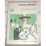 Cantaclaro - Romulo Gallegos - Monte Avila Editores