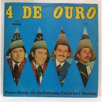Lp Pedro Bento, Zé Da Estrada, Celinho E Ramon - 4 De Ouro -