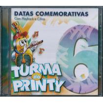 Cd Turma Do Printy - Datas Comemorativas Vol 6 (pb E Cifras)