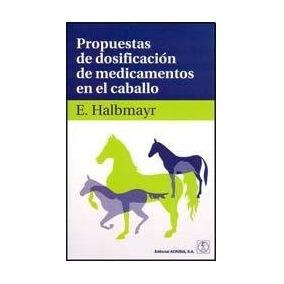 Propuestas De Dosificación De Medicamentos En El Caballo; E