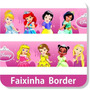Faixa Border Decorativa Princesas Disney Papel Parede
