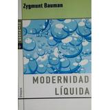 Modernidad Liquida - Zygmunt Bauman - Libro Nuevo!!!