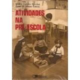 Livro Atividades Na Pré-escola Idalina Ladeira Ferreira