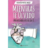 Libro Mientras Te Olvido Pdf