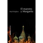 El Maestro Y Margarita, Mijaíl Bulgakov, Alianza