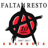 Cd + Dvd Falta Y Resto - Anarquía - 2007 / 2017