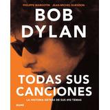 Bob Dylan Todas Sus Canciones - Blume