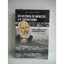 Livro Os Bezerra De Menezes E O Espiritismo Jorge Damas