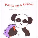Panda Vai À Escola? Fred Ehrlich Livro