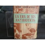 La Era De Los Antibióticos Raul Alberto Wapnir F8