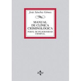 Manual De Clínica Criminológica: Perfil De Peligrosidad Cri