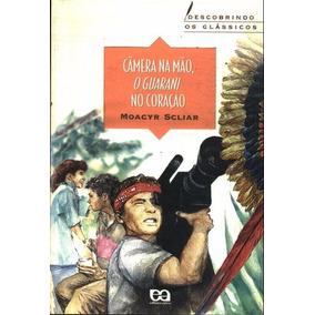 Câmera Na Mão O Guarani No Coração Moacyr Scliar (3324)