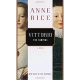 Vittorio, The Vampire: De Anne Rice En Ingles