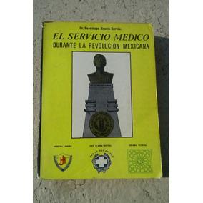 El Servicio Medico Durante La Revolucion Mexicana