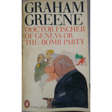 Libro Graham Green. Doctor Fischer Of Geneva