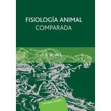 Fisiología Animal Comparada(libro Fisiología Y Fisiopatologí