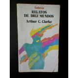 Relatos De Diez Mundos- Arthur Clarke