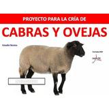 Kit Cría Cabras Y Ovejas. Caprino Y Ovino . Envío Gratis