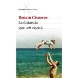 Libro La Distancia Que Nos Separa, De Cisneros, Renato