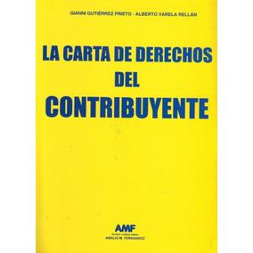 La Carta De Derechos Del Contribuyente - Gutierrez Prieto...