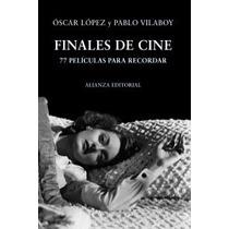Finales De Cine: 77 Películas Para Recordar (li Envío Gratis