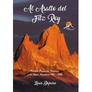 Al Asalto Del Fitz Roy Reimpresio 2021 Importado Libro Papel
