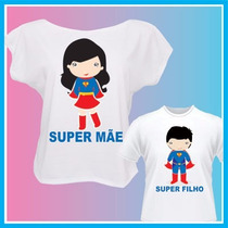Kit Blusa Tal Mãe Tal Filho Super Mãe, Super Filho, Camiseta