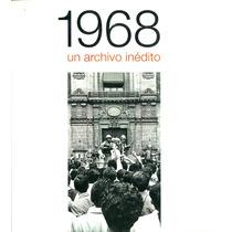 1968 Un Archivo Inedito - El Universal / Conaculta
