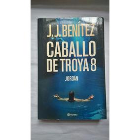 Caballo De Troya 8 - Jordan - J.j. Benitez