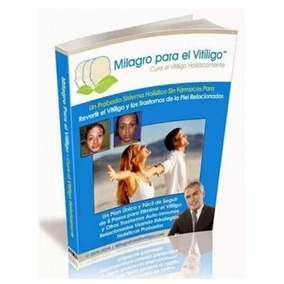 Milagro Para El Vitiligo Metodo 100% Natural Envio Gratis 82