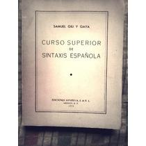 Curso Superior De Sintaxis Española Samuel Gil Y Gaya