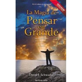 La Magia De Pensar En Grande David Schwartz