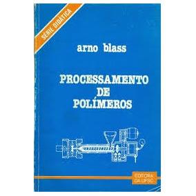Livro processamento de polmeros arno blass frete grtis livros no livro processamento de polmeros fandeluxe Gallery