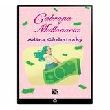 Cabrona Y Millonaria Adina Chelminsky