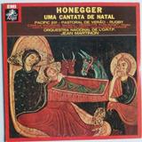 Lp Arthur Honegger Uma Cantata De Natal 1978 Raro