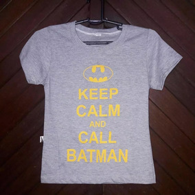 Camiseta Blusa Baby Look Keep Calm And Call Batman