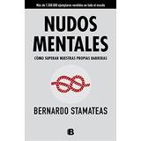 Nudos Mentales (nb No Ficcion); Bernardo Stamat Envío Gratis
