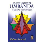 Sete Linhas De Umbanda (as) - Rubens Saraceni