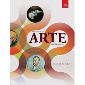 Livro Retratos Da Arte História Da Arte Edição 2012