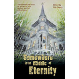 Somewhere In The Middle Of Eternity Daniel Patrick Corcoran