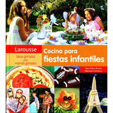 Cocina Para Fiestas Infantiles - Sara Elena Rocha / Larousse