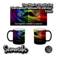 Taza Magica Orgullo Gay Sexmentales Tz003 Bigoton Maricon