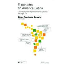 Derecho En America Latina Pensamiento Juridico Siglo Xxi
