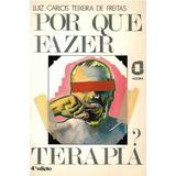 Por Que Fazer Terapia ? Luiz Carlos Teixeira De Freitas