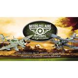 Coleccion X15 Mitos Del Aire Aviones De Las Guerra Mundiales